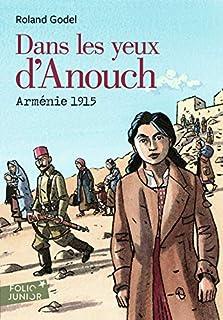 Dans les yeux d'Anouch : Arménie 1915