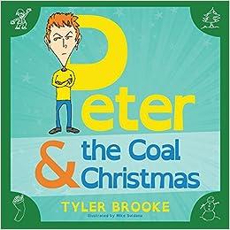 Peter and the Coal Christmas Tyler Brooke 9781629013404 Amazon