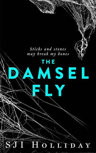 The Damselfly: Sticks and stones may break my bones (Banktoun Book 3) (Sticks And Stone May Break My Bones)