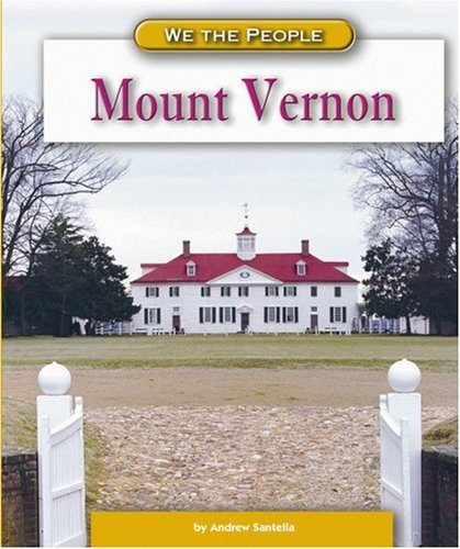 Mount Vernon (We the People: Revolution and the New Nation)