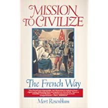 Mission to Civilize The French Way