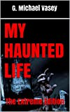 Book Cover for My Haunted Life Extreme Edition: A Compilation of the My Haunted Life Series