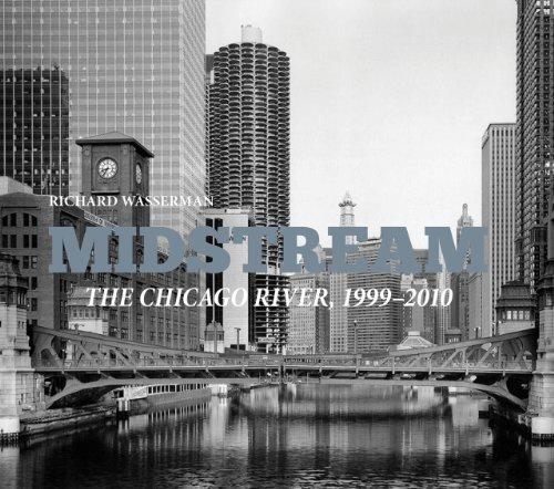 Midstream  The Chicago River 1999 2010