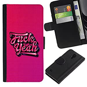 KingStore / Leather Etui en cuir / Samsung Galaxy S4 IV I9500 / Yeah rosa tatuaje de la pintada de texto Cool Beans