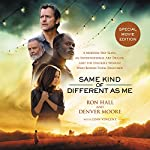Same Kind of Different as Me: A Modern-Day Slave, an International Art Dealer, and the Unlikely Woman Who Bound Them Together   Ron Hall,Denver Moore,Lynn Vincent