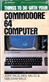 Things to Do with Your Commodore 64 Computer, Jerry Willis and Merl K. Miller, 0451128435