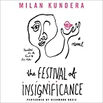 The Festival of Insignificance: A Novel | Milan Kundera