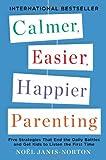 Calmer, Easier, Happier Parenting, Noel Janis-Norton, 0142196924