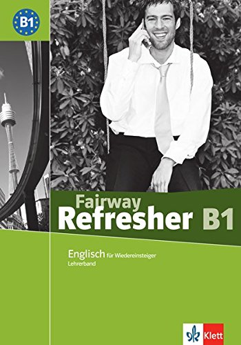 fairway-refresher-b1-englisch-fr-wiedereinsteiger-lehrerhandbuch-fairway-refresher-englisch-fr-wiedereinsteiger