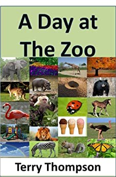 A Day at The Zoo by [Thompson, Terry]