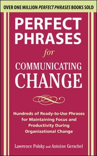 Download Perfect Phrases For Communicating Change Perfect Phrases
