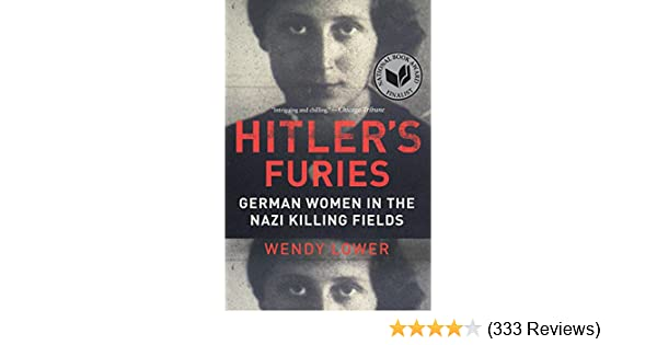 Amazon hitlers furies german women in the nazi killing fields amazon hitlers furies german women in the nazi killing fields ebook wendy lower kindle store fandeluxe Images