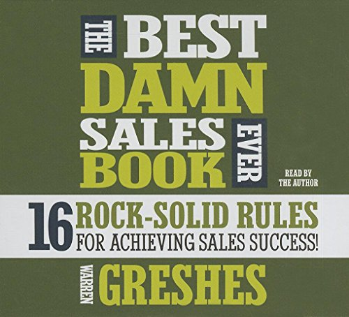 The Best Damn Sales Book Ever: 16 Rock-Solid Rules for Achieving Sales Success! (Your Coach in a Box)