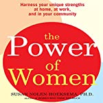 The Power of Women: Harness Your Unique Strengths at Home, at Work, and in Your Community | Susan Nolen-Hoeksema