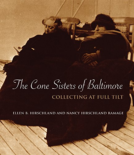 Read Online The Cone Sisters of Baltimore: Collecting at Full Tilt PDF