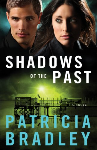 Shadows of the Past (Logan Point Book #1): A Novel by [Bradley, Patricia]