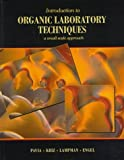 img - for By Donald L. Pavia - Introduction to Organic Laboratory Techniques: A Small-Scale Approach: 1st (first) Edition book / textbook / text book