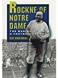 Rockne of Notre Dame, Ray Robinson, 0195157923