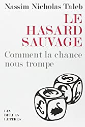Le Hasard Sauvage (Romans, Essais, Poesie, Documents) (French Edition)