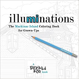 Illuminations The Mackinac Island Coloring Book For Grown Ups