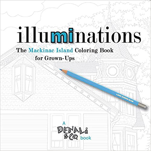 Book Illuminations: The Mackinac Island Coloring Book for Grown-Ups