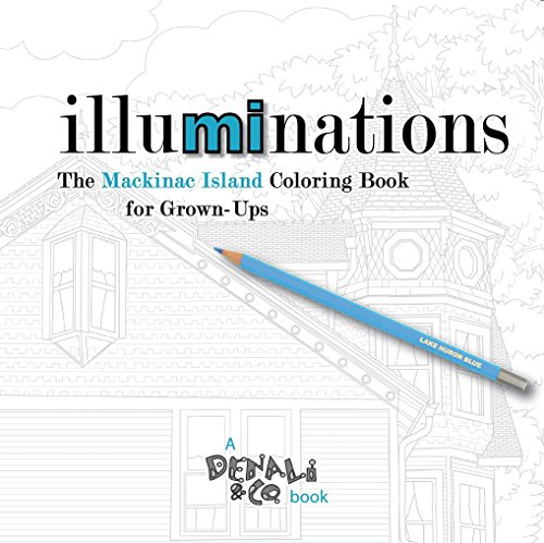 Illuminations: The Mackinac Island Coloring Book for Grown-Ups (Illuminations Book Coloring)