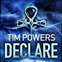 Declare Audiobook by Tim Powers Narrated by Simon Prebble