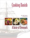 Cooking Danish: A Taste of Denmark Hardcover – July 2, 2007