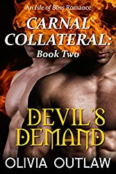 Devil's Demand: An Isle Of Bliss Romance (Carnal Collateral Book 2)
