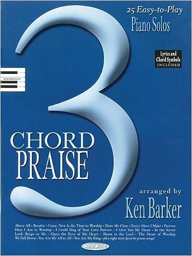 3 Chord Praise 25 Easy To Play Piano Solos Ken Barker Hal Leonard