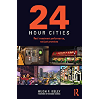 24-Hour Cities: Real Investment Performance, Not Just Promises (English Edition)