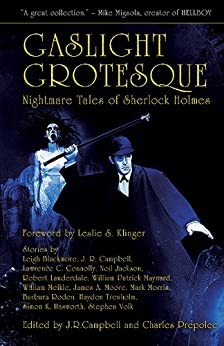 Gaslight Grotesque: Nightmare Tales of Sherlock Holmes by [Campbell, Jeff]