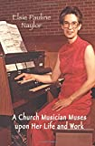 A Church Musician Muses upon her Life and Work