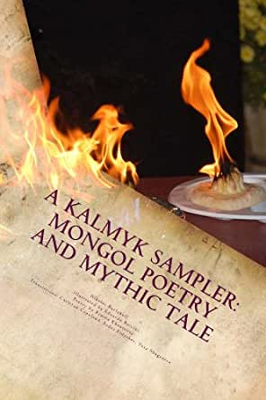 A Kalmyk Sampler: Mongol Poetry and Mythic Tale - Kindle