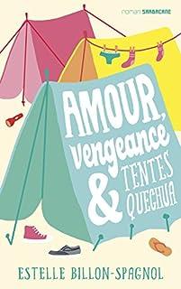 Amour, vengeance et tentes Quechua, Billon-Spagnol, Estelle