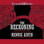 The Reckoning: John Madden, Book 4   Rennie Airth