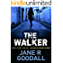 The Walker (Briony Williams Thriller Book 1)