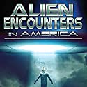 Alien Encounters in America: UFOs and Extraterrestrial Visitations Audiobook by OH Krill Narrated by OH Krill