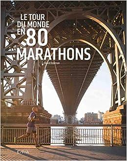 Libros De Cocina Descargar Le Tour Du Monde En 80 Marathons Ebook PDF