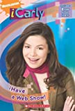 By Ms. Laurie McElroy iHave a Web Show! (iCarly) [Mass Market Paperback]