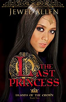 The Last Princess (Islands of the Crown Book 2) by [Allen, Jewel]
