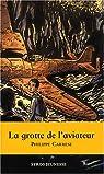 La Grotte de l'aviateur par Carrese