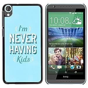 PC/Aluminum Funda Carcasa protectora para HTC Desire 820 Never Having Kids Quote Feminism Women / JUSTGO PHONE PROTECTOR