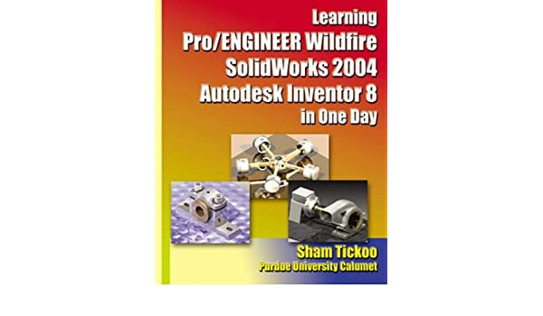 Learning Pro/ENGINEER Wildfire, SolidWorks 2004, Autodesk