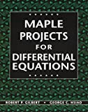 Maple Projects for Differential Equations, Gilbert, Robert P. and Hsiao, G. C., 0130479748