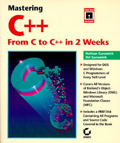 Mastering C++: From C to C++ in 2 Weeks by Brand: Sybex Inc