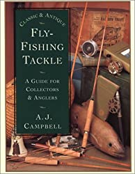 Classic and Antique Fly-fishing Tackle: A Guide for Collectors and Anglers