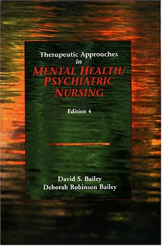 Therapeutic Approaches in Mental Health/ Psychiatric Nursing by Brand: F.A. Davis Company