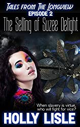 The Selling of Suzee Delight (Tales from The Longview Book 2)