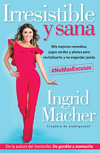 Irresistible y sana / Irresistible and Healthy (Spanish Edition) by Ingrid Macher